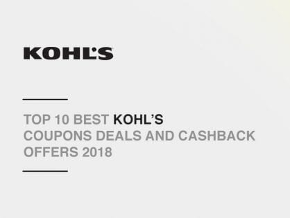 Top 10 Best Kohl's Coupons Deals and Cashback Offers 2018