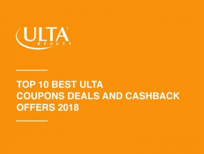 Top 10 Best Ulta Coupons Deals and Cashback Offers 2018