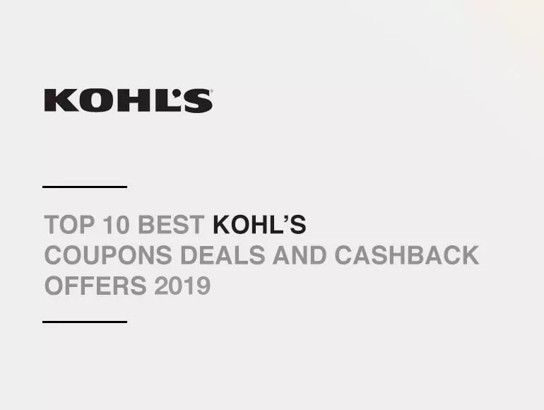 Top 10 Best Kohl's Coupons Deals and Cashback Offers 2019