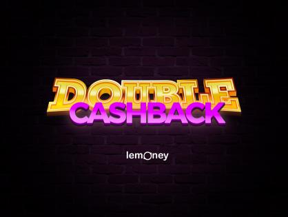 Double Cash Back Day 2 At Lemoney! Enjoy The Highest Possible Cash Back