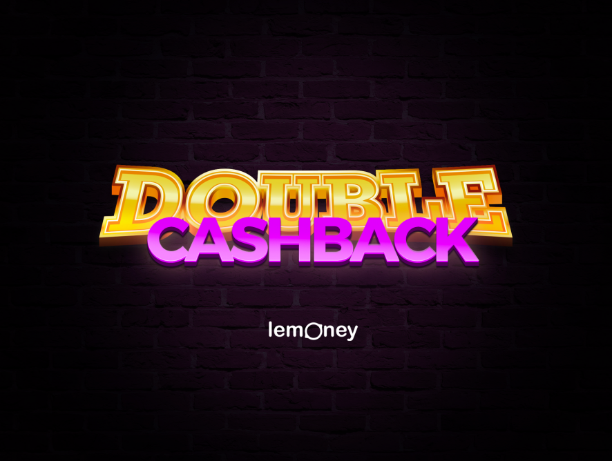 Double Cashback At Lemoney: Get The Best Rates For A Limited Time